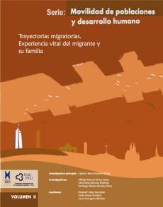 Cubierta para Trayectorias migratorias. Experiencia vital de migrante y su familia. Serie: Movilidad de Población y Desarrollo Humano Vol. II