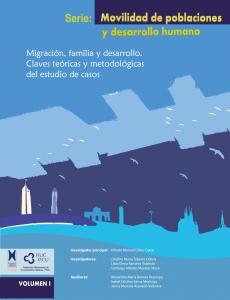 Cubierta para Migración, familia y desarrollo. Claves teóricas y metodologías del estudio de casos Serie: Movilidad de Población y Desarrollo Humano Vol. I