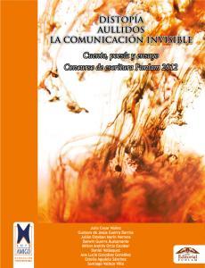Cubierta para Distopía. Aullidos. La comunicación invisible: Cuento, poesía y ensayo. Concurso de escritura Funlam 2012