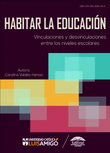 Cubierta para Habitar la educación: Vinculaciones y desvinculaciones entre los niveles escolares