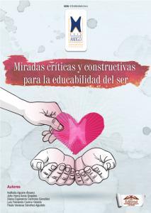 Cubierta para Miradas críticas y constructivas para la educabilidad del ser