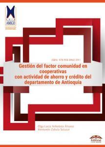 Cubierta para Gestión del factor comunidad en cooperativas con actividad de ahorro y crédito del departamento de Antioquia