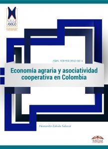 Cubierta para Economía agraria y asociatividad cooperativa en Colombia