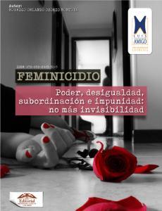 Cubierta para Feminicidio. Poder, desigualdad, subordinación e impunidad: no más invisibilidad