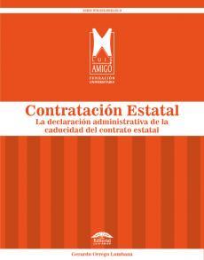 Cubierta para Contratación Estatal: La declaración administrativa de la caducidad del contrato estatal