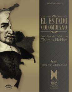 Cubierta para El Estado colombiano en el Modelo Teórico de Thomas Hobbes