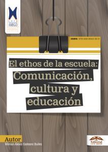 Cubierta para El ethos de la escuela: comunicación, cultura y educación