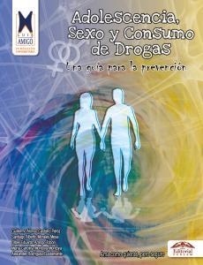 Cubierta para Adolescencia, sexo y consumo de drogas: Una guía para la prevención