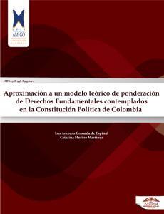 Cubierta para Aproximación a un modelo teórico de ponderación de Derechos Fundamentales contemplados en la Constitución Política de Colombia