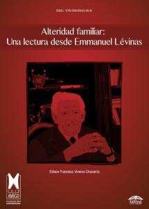 Cubierta para Alteridad familiar: una lectura desde Emmanuel Lévinas