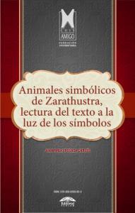Cubierta para Animales simbólicos de Zarathustra, lectura del texto a la luz de los símbolos