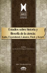 Cubierta para Estudios sobre historia y filosofía de la ciencia: Kuhn, Feyerabend, Lakatos, Fleck y Koyré