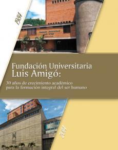 Cubierta para Fundación Universitaria Luis Amigó: 30 años de crecimiento académico para la formación integral del ser humano