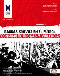Cubierta para Barras bravas en el fútbol consumo de drogas y violencia